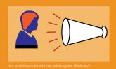 communicate with real estate agents