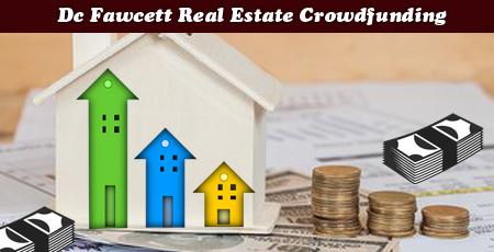 Dc Fawcett Real Estate Crowdfunding