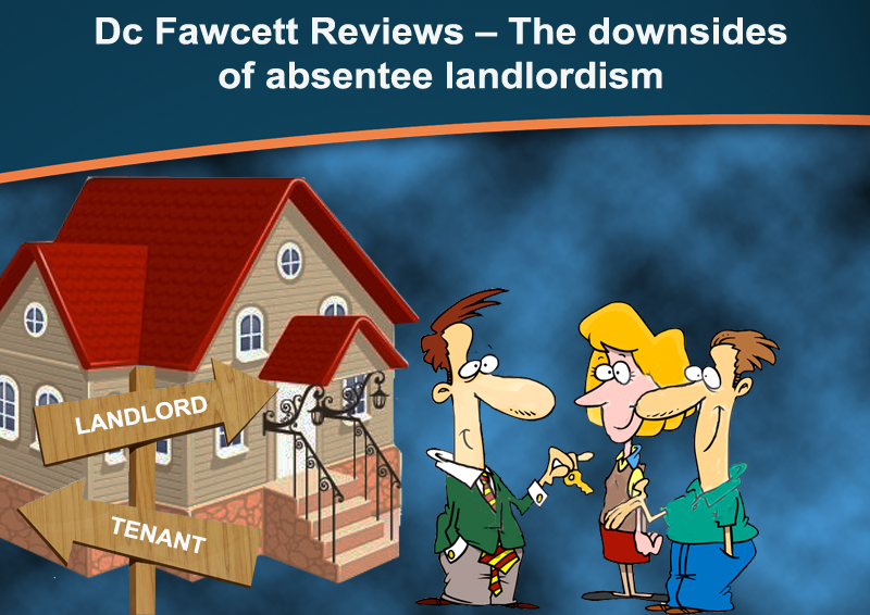 Dc Fawcett Reviews - The downsides of absentee landlordism